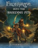 Frostgrave: Into the Breeding Pits by Joseph A. McCullough 9781472815743