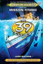 The 39 Clues: Doublecross Book 1: Mission Titanic by Jude Watson