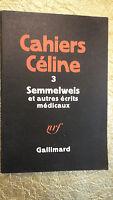 Céline (Louis-Ferdinand) Cahiers Céline 3. Semmelweis et autres écrits médicaux.