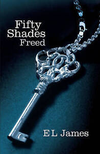 Fifty Shades Freed by E. L. James (Paperback, 2012)