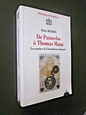 DE PARACELSE à THOMAS MANN Les avatars de l'Hermétisme Allemand Pierre DEGHAYE