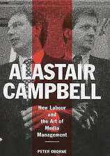 Alastair Campbell: New Labour and the Rise of the Media Class, Very Good, Oborne