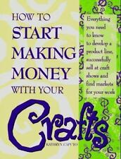 How to Start Making Money with Your Crafts by Kathryn Caputo (1997, Paperback)