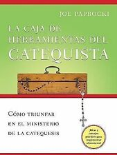 La caja de herramientas del catequista: Cómo triunfar en el ministerio de la ca