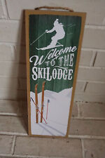 WELCOME TO THE SKI LODGE Downhill Skiing Cabin Skiers Log Home Decor Sign NEW