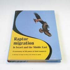 Raptor Migration in Israel and the Middle East - G.M.Kirwan, R.Yosef, HB, 2000