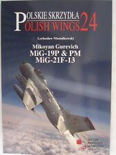 Polish Wings - Mikoyan Gurevich MiG-19P & PM, MiG-21F-13