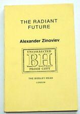 Alexander Zinoviev - THE RADIANT FUTURE - uncorrected proof copy, London 1980