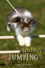 Rabbit Jumping : How to Teach Your Rabbit to Jump: By Lundqvist, Emma