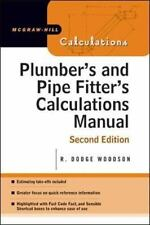 Plumber's and Pipe Fitter's Calculations Manual by R. Dodge Woodson (2005,...