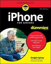 iPhone For Seniors For Dummies, 9th Edition by Spivey, Dwight