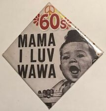 "Vintage Peace & Love 1960's MAMA I LUV WAWA 4-1-2"" Diamond Shape Button Pin Back"