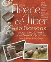 Fleece Fiber Sourcebook Deb Robson Carol Ekarius 200 fibers from animal to yarn