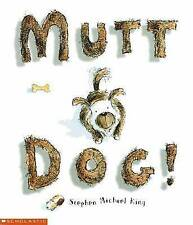 BRAND NEW..MUTT DOG..STEPHEN MICHAEL KING.. (Paperback, 2010)..SCHOLASTIC..AUST