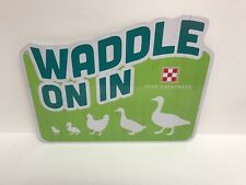 Purina Waddle On In Sign Metal 2018