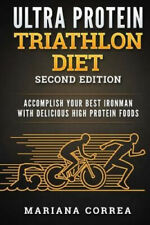New listing ULTRA PROTEIN TRIATHLON DiET SECOND EDITION: ACCOMPLISH YOUR BEST IRONMAN WiTH