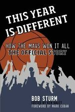 This Year Is Different : How the Mavs Won It All-The Official Story by Bob...