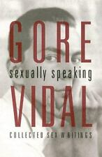Sexually Speaking : Collected Sex Writings by Gore Vidal (1999, Hardcover)