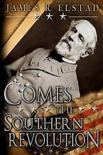 NEW Comes The Southern Revolution by James R. Elstad