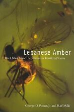 Lebanese Amber: The Oldest Insect Ecosystem in Fossilized Resin by George O. Jr.