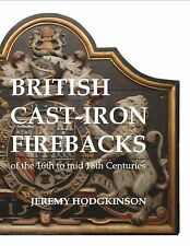 British Cast-iron Firebacks of the 16th to Mid 18th Centuries by Jeremy Hodgkinson (Paperback, 2010)