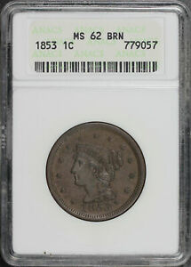 1853 Braided Hair Large Cent ANACS MS-62 BRN First Generation Holder