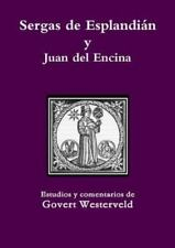 Sergas de Esplandián y Juan Del Encina by Govert Westerveld (2013, Paperback)
