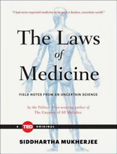 The Laws of Medicine: Field Notes from an Uncertain Science (Ted Books).
