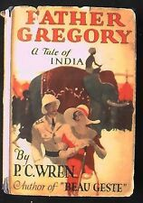 Father Gregory: A Tale of Hindostan P.C. Wren 1st American ed., 2nd print G&D DJ