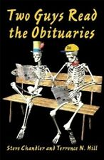 "Two Guys Read ""The Obituaries"" - New Book Terrence N. Hill, Steve Chandl"