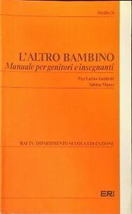 L'ALTRO BAMBINO - PIER LATINO GUIDOTTI, SABINA MANES - ERI 1981