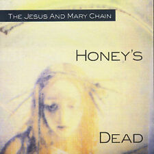 Honey's Dead by The Jesus and Mary Chain cd