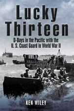 Lucky Thirteen : D-Days in the Pacific with the U. S. Coast Guard in World War I