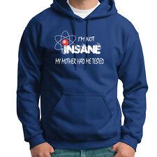 I'm Not Insane...Funny Sheldon Quote Tee TV's Big Bang Theory Hoodie Sweatshirt