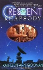 Crescent City Rhapsody by Kathleen A. Goonan (2001, Paperback)