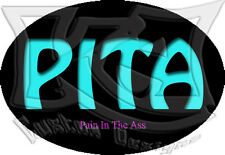 P.I.T.A Decal/Sticker FREE SHIPPING!!