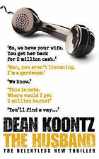 THE HUSBAND   by Dean R Koontz       -The relentless new thriller