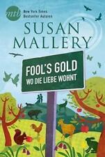 Fool`s Gold - Wo die Liebe wohnt von Susan Mallery (Taschenbuch), UNGELESEN