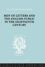 Men of Letters and the English Public in the 18th Century : 1600-1744,...