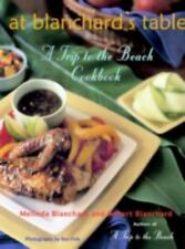 At Blanchard's Table : A Trip to the Beach Cookbook