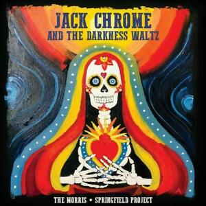 Morris  Springfield Project-Jack Chrome And The Darkness Waltz CD