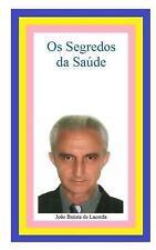 Os Segredos Da Saúde by João Lacerda (2016, Paperback)