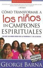 Cmo transformar a los nios en campeones espirituales: Por qu los  nios deben ser