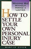 How to Settle Your Own Personal Injury Case: Winning Big Without Using-ExLibrary