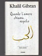 QUANDO L'AMORE CHIAMA, SEGUILO di Khalil Gibran