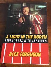 Aberdeen FC A Light In The North Seven Years. Alex Ferguson Book Man Utd. Dons