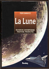 PIERO BIANUCCI, LA LUNE RECHERCHES CONTEMPORAINES TRADITIONS PROSPECTIVES