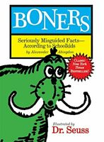 Boners: Seriously Misguided Facts- According to School... by Seuss, Dr. Hardback