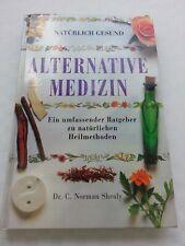 ALTERNATIVE  MEDIZIN, Ratgeber zu natürlichen Heilmethoden, Dr. C. Norman Shealy