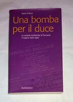 Una bomba per il duce - Paolo Palma - Rubbettino, 2003